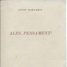 Libros de segunda mano: ALES, PENSAMENT ! / LLUÍS MARGARIT. VALÈNCIA, 1948. EX. 25 ( DE 100 ). 1 FULL PLEGAT. FIRMAT X AUTOR. Lote 127937379