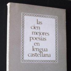 Libros de segunda mano: LAS CIEN MEJORES POESÍAS EN LENGUA CASTELLANA. VARIOS AUTORES.. Lote 128231087