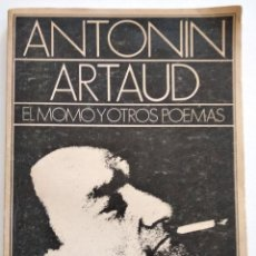 Libros de segunda mano: ANTONIN ARTAUD - EL MOMO Y OTROS POEMAS - EDICIONES CALDÉN - BUENOS AIRES AÑO 1976. Lote 128248915