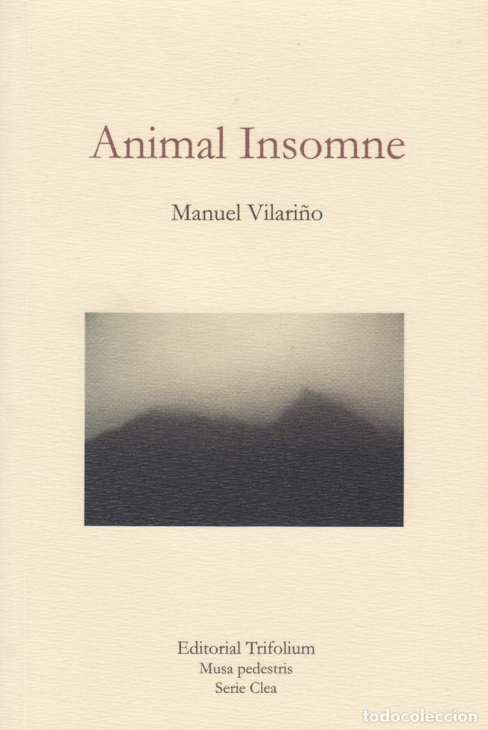 ANIMAL INSOMNE. MANUEL VILARIÑO. PREMIO NACIONAL DE FOTOGRAFÍA 2007. (2017) (Libros de Segunda Mano (posteriores a 1936) - Literatura - Poesía)