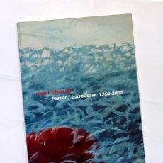 Libros de segunda mano: PASSAR I TRASPASSAR, 1960-2000 ---- MARI CHORDÀ. Lote 128291855