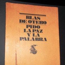 Libros de segunda mano: PIDO LA PAZ Y LA PALABRA. BLAS DE OTERO.. Lote 128319403