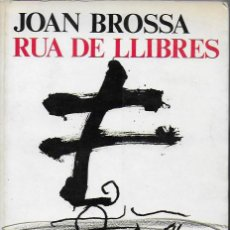 Libros de segunda mano: RUA DE LLIBRES / JOAN BROSSA. BCN : ARIEL, 1980. 22X16 CM. 588 P.. Lote 128660127