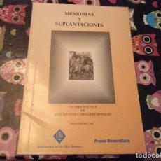Libros de segunda mano: MEMORIAS Y SUPLANTACIONES LA OBRA POETICA DE JOSE MANUEL CABALLERO BONALD UNIVERSITAT ILLES BALEARS . Lote 128662827