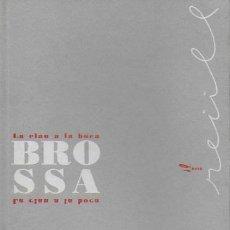 Libros de segunda mano: LA CLAU A LA BOCA / JOAN BROSSA. BCN : BARCANOVA, 1997. 21X14CM. 90 P.. Lote 128663867