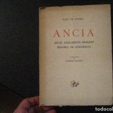 Libros de segunda mano: ANCIA (1ª) ÁNGEL FIERAMENTE HUMANO (2ª) REDOBLE DE CONCIENCI BLAS DE OTERO 1958 AP EDITOR 1ª EDICIÓN. Lote 128665307