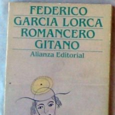 Libros de segunda mano: ROMANCERO GITANO - FEDERICO GARCÍA LORCA - ALIANZA EDITORIAL 1981 - VER DESCRIPCIÓN. Lote 128668503