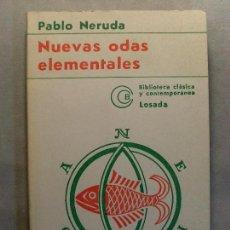 Libros de segunda mano: NUEVAS ODAS ELEMENTALES / PABLO NERUDA / 4ª EDICIÓN 1977. LOSADA. Lote 128679823