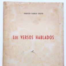 Libros de segunda mano: LIBRO LOS VERSOS HABLADOS - AGUSTÍN GARCÍA CALVO - EDICIONES DE TRABAJOS Y DÍAS - SALAMANCA 1948. Lote 128769559