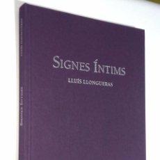 Libros de segunda mano: SIGNES ÍNTIMS LLUIS LLOGUERAS *** POESIA *** ILUSTRACIONES DEL AUTOR *** LIBRO NUMERADO. Lote 128823671
