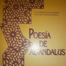 Libros de segunda mano: POESIA AL-ANDALUS ESTUDIO PRELIMINAR Y ANTOLOGIA DE TEXTOS MARIA LOURDES IÑIGUEZ BARRENA 1999. Lote 128883927