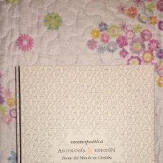 Libros de segunda mano: ANTOLOGÍA X EDICIÓN COSMOPOÉTICA (POETAS DEL MUNDO EN CÓRDOBA). Lote 128892759