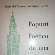 Libros de segunda mano: POPURRI POETICO DE UNA SEVILLANA MARIA DEL CARMEN RODRIGUEZ PERERA IMPRIME EL ADALLD. Lote 128978335