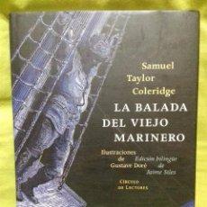 Libros de segunda mano: LA BALADA DEL VIEJO MARINERO. SAMUEL TAYLORD COLERIDGE. CÍRCULO DE LECTORES. 2002.. Lote 129085423
