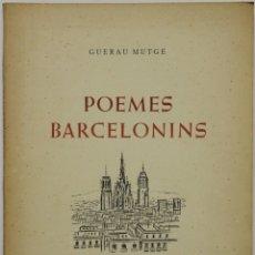 Libros de segunda mano: POEMES BARCELONINS. - MUTGÉ, GUERAU. - BARCELONA, 1970.. Lote 123222351