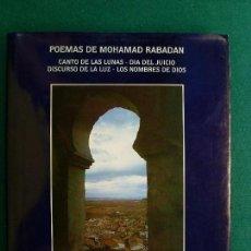 Libros de segunda mano: POEMAS DE MOHAMAD RABADAN / JOSÉ ANTONIO LASARTE LÓPEZ / 1991. GOBIERNO DE ARAGÓN. Lote 129224383