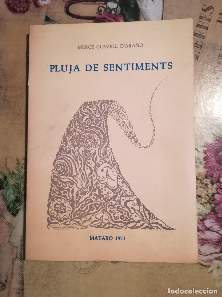 PLUJA DE SENTIMENTS - MERCÈ CLAVELL D'ARAÑÓ - 1974 - DEDICADO POR LA AUTORA (Libros de Segunda Mano (posteriores a 1936) - Literatura - Poesía)