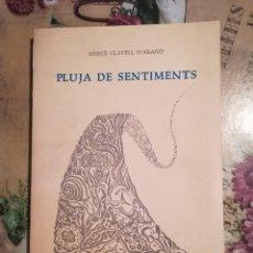 Libros de segunda mano: PLUJA DE SENTIMENTS - MERCÈ CLAVELL D'ARAÑÓ - 1974 - DEDICADO POR LA AUTORA. Lote 129251967