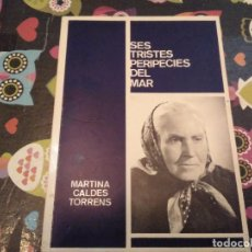 Libros de segunda mano: LLIBRE EN MALLORQUI SES TRISTES PERIPECIES DEL MAR MARTINA CALDES TORRENS DE SA POBLA MALLORCA. Lote 129367255