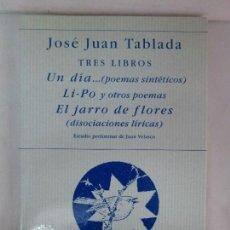 Libros de segunda mano: JOSE JUAN TABLADA. TRES LIBROS. UN DIA.., LI-PO Y EL JARRO DE LAS FLORES. POESIA HIPERION. VER FOTOS. Lote 129766599