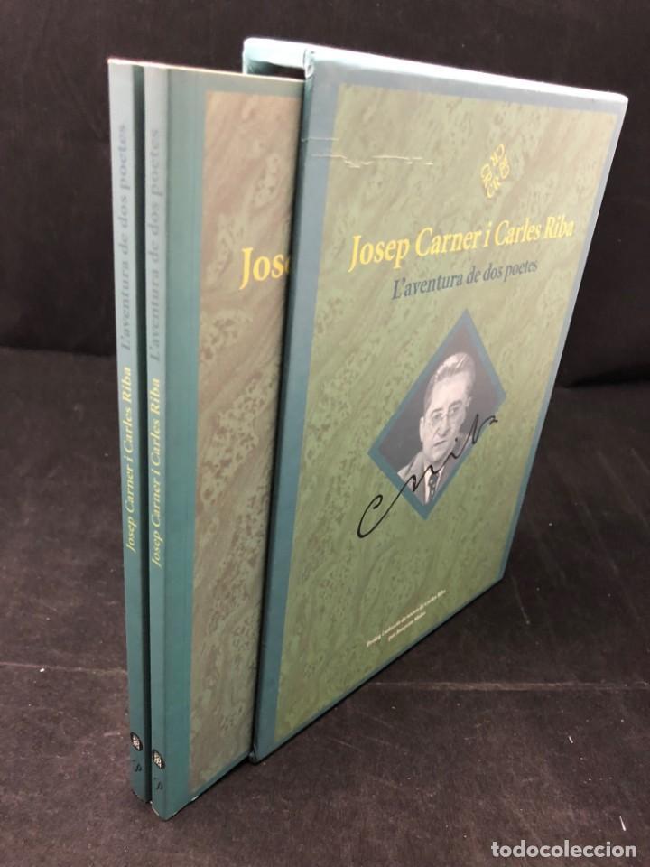 JOSEP CARNER I CARLES RIBA. L´AVENTURA DE DOS POETES. 2003 (Libros de Segunda Mano (posteriores a 1936) - Literatura - Poesía)