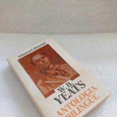 Libros de segunda mano: ANTOLOGIA BILINGUE, W. B. YEATS, ALIANZA, 1990 SIN LEER. Lote 130228470