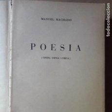 Libros de segunda mano: POESÍA -OPERA OMNIA LYRICA .-MANUEL MACHADO 1940. Lote 130702229