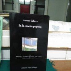 Libros de segunda mano: ANTONIO CABRERA, EN LA ESTACIÓN PERPETUA. VISOR 2000. Lote 130736281