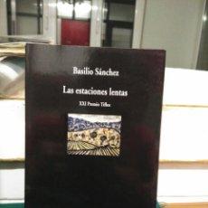 Libros de segunda mano: BASILIO SANCHEZ LAS ESTACIONES LENTAS. VISOR 2008. Lote 130736673
