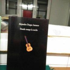 Libros de segunda mano: A. DUQUE AMUSCO. DONDE ROMPE LA NOCHE. VISOR 1994. Lote 130736859