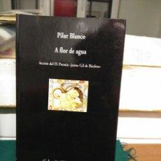 Libros de segunda mano: PILAR BLANCO. A FLOR DE AGUA. VISOR 2000. Lote 130737258