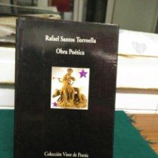 Libros de segunda mano: RAFAEL SANTOS TORROELLA, OBRA POETICA. VISOR 1996. Lote 130737854