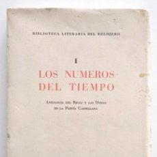 Libros de segunda mano: LOS NÚMEROS DEL TIEMPO, ANTOLOGÍA DEL RELOJ Y LAS HORAS EN LA POESÍA CASTELLANA - MADRID 1953. Lote 130773820