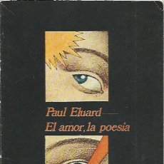 Libros de segunda mano: EL AMOR, LA POESÍA - PAUL ELUARD - COLECCIÓN VISOR Nº 59. Lote 130837236