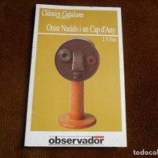 Libros de segunda mano: ONZE NADALS I UN CAP D'ANY --J.V.FOIX. Lote 130941004
