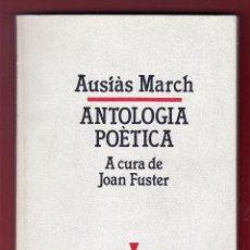 Libros de segunda mano: AUSÍÀS MARCH ANTOLOGIA POÈTICA A CURA JOAN FUSTER ELISEU CLIMENT EDITOR VALÈNCIA 1987 COL L´HAM Nº2. Lote 131004220