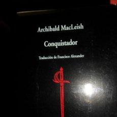 Libros de segunda mano: CONQUISTADOR, ARCHIBALD MACLEISH, EDICIÓN BILINGÜE, ED. VISOR. Lote 131026720