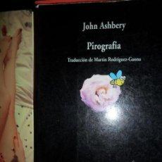 Libros de segunda mano: PIROGRAFÍA, JOHN ASHBERY, EDICIÓN BILINGÜE, ED. VISOR. Lote 131026820