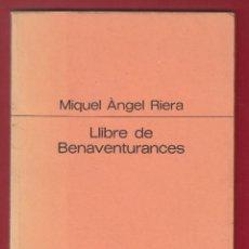 Libros de segunda mano: MIQUEL ÀNGEL RIERA LLIBRE DE BENEVENTURANCES EDICIONS PROA 1990 PRÓLEG VICENT ANDRÉS ESTELLÉS DIBUIX. Lote 131067668