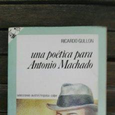Libros de segunda mano: UNA POÉTICA PARA ANTONIO MACHADO. Lote 131091653