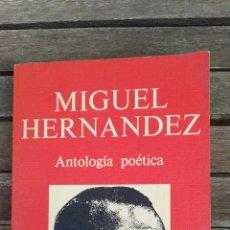 Libros de segunda mano: MIGUEL HERNÁNDEZ ANTOLOGÍA POÉTICA. Lote 131114280