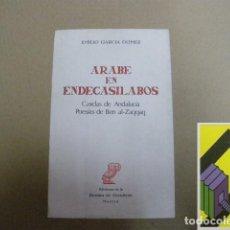 Libros de segunda mano: GARCIA GOMEZ, EMILIO:ARABE EN ENDECASÍLABOS: CASIDAS DE ANDALUCÍA/POESÍAS DE BEN AL-ZAQQAQ. Lote 131179436