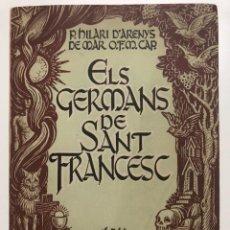 Libros de segunda mano: ELS GERMANS DE SANT FRANCESC. LAUDES FRANCISCANES. 1950. Lote 131411018
