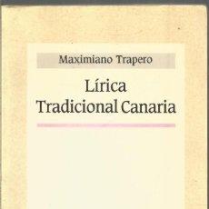 Libros de segunda mano: MAXIMIANO TRAPERO. LIRICA TRADICIONAL CANARIA. . Lote 131579570