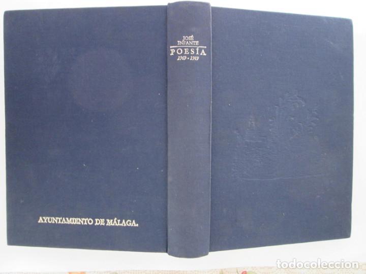 JOSE INFANTE - POESIA 1969/1989 - 511 PAGINAS - TAPAS DURAS - MALAGA 1990 (Libros de Segunda Mano (posteriores a 1936) - Literatura - Poesía)