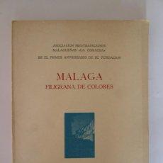 Libros de segunda mano: MALAGA FILIGRANA DE COLORES - ASOCICACION PRO TRADICIONES MALAGUEÑAS LA CORACHA - 1979 - 84 PAGINAS. Lote 131649058