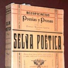 Libros de segunda mano: SELVA POÉTICA POR ENRIQUE SAAVEDRA LASTRA DE LA IMPRENTA H. PÉREZ DEL RÍO EN LUARCA 1937. Lote 131661794