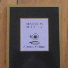 Libros de segunda mano: ANTONIO COLINAS: DESIERTOS DE LA LUZ. Lote 131962950