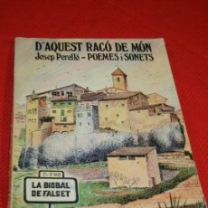 Libros de segunda mano: D'AQUEST RACÓ DE MÓN (LA BISBAL DE FALSET): POEMES I SONETS, JOSEP PERELLO[PEREMATEU] 1987 DEDICADO. Lote 132084366