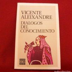 Libros de segunda mano: DIÁLOGOS DEL CONOCIMIENTO / VICENTE ALEIXANDRE. Lote 132164130